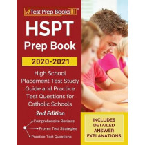 HSPT Prep Book 2020-2021: High School Placement Test Study Guide and Practice Test Questions for Catholic Schools [2nd Edition] by Tpb Publishing, 9781628458053