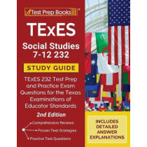 TExES Social Studies 7-12 Study Guide: TExES 232 Test Prep and Practice Exam Questions for the Texas Examinations of Educator Standards [2nd Edition] by Tpb Publishing, 9781628459395