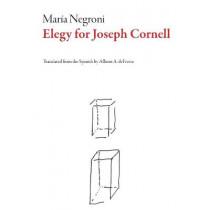 Elegy for Joseph Cornell by Maria Negroni, 9781628973624