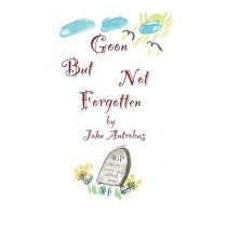 Goon But Not Forgotten by John Antrobus, 9781629337067
