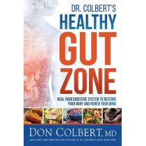 Dr. Colbert's Healthy Gut Zone by Don Colbert, 9781629998503