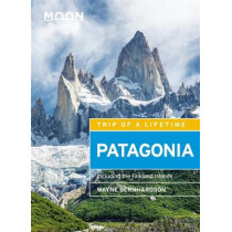 Moon Patagonia (Fifth Edition): Including the Falkland Islands by Wayne Bernhardson, 9781631216312