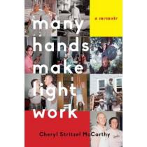 Many Hands Make Light Work: A Memoir by Cheryl Stritzel McCarthy, 9781631526282