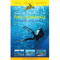Reef Smart Guides Florida: Fort Lauderdale, Pompano Beach and Deerfield Beach: Scuba Dive. Snorkel. Surf. by Peter McDougall, 9781633539761