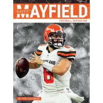 Baker Mayfield: Football Superstar by Ted Coleman, 9781634941389
