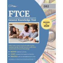 FTCE General Knowledge Test Study Guide: Exam Prep Book with Practice Questions for the Florida Teacher Certification Examination of General Knowledge by Cirrus, 9781635307702