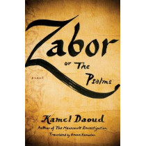Zabor, or the Psalms by Kamel Daoud, 9781635420142