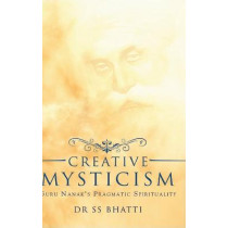 Creative Mysticism by Dr Ss Bhatti, 9781636400761