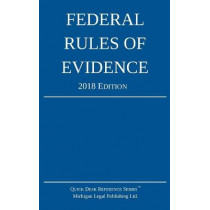 Federal Rules of Evidence; 2018 Edition by Michigan Legal Publishing Ltd, 9781640020214