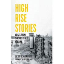 High Rise Stories: Voices from Chicago Public Housing by Audrey Petty, 9781642595376