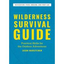 Wilderness Survival Guide: Practical Skills for the Outdoor Adventurer by Jason Marsteiner, 9781646117802