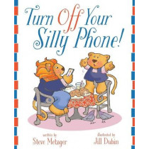 Turn Off Your Silly Phone! by Steve Metzger, 9781646631285