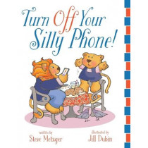 Turn Off Your Silly Phone! by Steve Metzger, 9781646631308