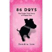 86 Days: The Tragic True Story of Puppy Doe by Sandra Lee, 9781647189068