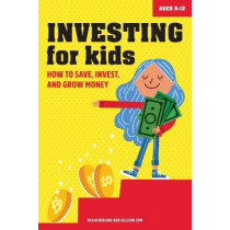Investing for Kids: How to Save, Invest and Grow Money by Dylin Redling, 9781647398767