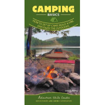 Camping: How to Set Up Camp, Build a Fire, and Enjoy the Outdoors by Johnny Molloy, 9781647550325