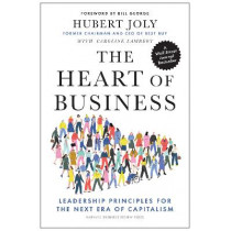 The Heart of Business: Leadership Principles for the Next Era of Capitalism by Hubert Joly, 9781647820381