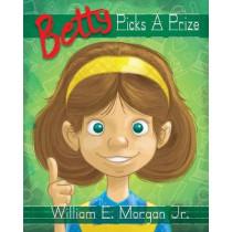 Betty Picks a Prize by William E Morgan, 9781649901811