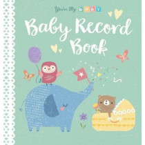 You're My Baby, Baby Record Book by Tiger Tales, 9781680105438