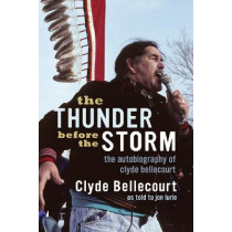 The Thunder Before the Storm: The Autobiography of Clyde Bellecourt by Clyde Bellecourt, 9781681341248