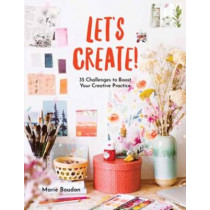 Let's Create!: 35 Challenges to Boost Your Creative Practice by Marie Boudon, 9781681987354