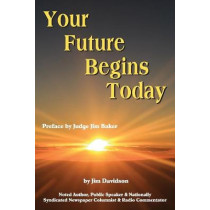 Your Future Begins Today by Jim Davidson, 9781682353233