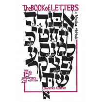 The Book of Letters: A Mystical Hebrew Alphabet by Rabbi Lawrence Kushner, 9781683363446