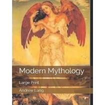 Modern Mythology: Large Print by Andrew Lang, 9781701513778