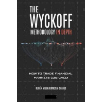 The Wyckoff Methodology in Depth by Ruben Villahermosa, 9781703876123