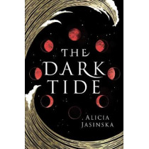 The Dark Tide by Alicia Jasinska, 9781728209982