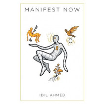 Manifest Now by IDIL Ahmed, 9781732388505