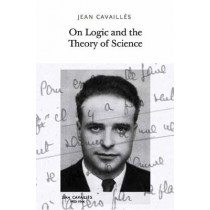 On Logic and the Theory of Science by Jean Cavailles, 9781733628105