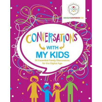 Conversations with My Kids: 30 Essential Family Discussions for the Digital Age by Dina Alexander, 9781733658584