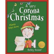 A Very Corona Christmas: Santa Stays Home by Kelley Donner, 9781733959551
