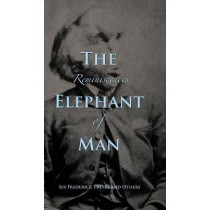 Reminiscences of The Elephant Man by Frederick Treves, 9781735320113