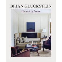 Brian Gluckstein: The Art of Home by ,Brian Gluckstein, 9781773270302