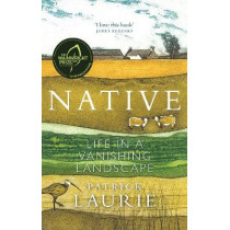 Native: Life in a Vanishing Landscape by Patrick Laurie, 9781780277073