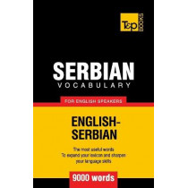 Serbian Vocabulary for English Speakers - 9000 Words by Andrey Taranov, 9781780718149