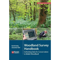 Woodland Survey Handbook: Collecting Data for Conservation in British Woodland by Keith Kirby, 9781784271848