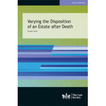 Varying the Disposition of an Estate after Death by Lesley King, 9781784461416