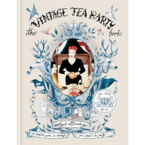 The Vintage Tea Party Book by Angel Adoree, 9781784725679