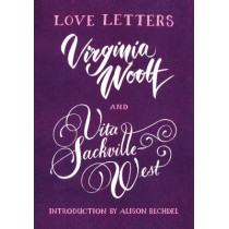 Love Letters: Vita and Virginia by Vita Sackville-West, 9781784876722