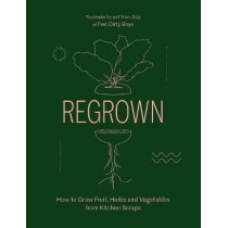 Regrown: How to Grow a Garden on Your Windowsill by Paul Anderton, 9781784884031