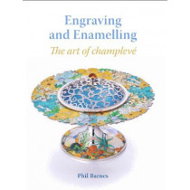 Engraving and Enamelling: The art of champleve by Phil Barnes, 9781785005459