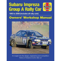 Subaru Impreza Group A Rally Car Owners' Workshop Manual: 1993 to 2008 (all models) by Haynes, 9781785211102