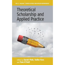 Theoretical Scholarship and Applied Practice by Sarah Pink, 9781785334160