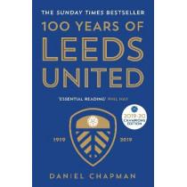 100 Years of Leeds United: 1919-2019 by Daniel Chapman, 9781785786358
