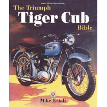 The Triumph Tiger Cub Bible by Mike Estall, 9781787117341