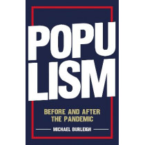 Populism: Before and After the Pandemic by Michael Burleigh, 9781787384682