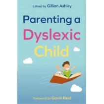Parenting a Dyslexic Child by British Dyslexia Association, 9781787754263
